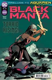 BLACK MANTA #3 (OF 6) CVR A VALENTINE DE LANDRO & MARISSA LOUISE
